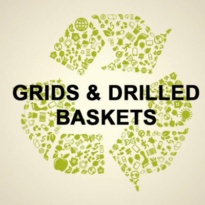GRIDS & DRILLED BASKETS